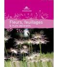 Guide fleurs, feuillages et fruits décoratifs
